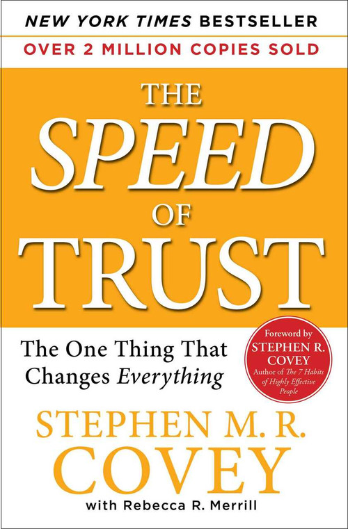 The SPEED of Trust (The One Thing That Changes Everything) by Stephen M.R. Covey, Rebecca R. Merrill, Stephen R. Covey, 9781416549000