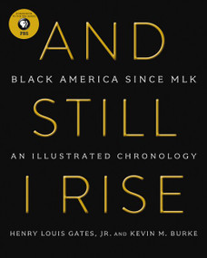 And Still I Rise (Black America Since MLK) by Henry L. Gates, Kevin M. Burke, 9780062427007