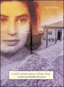 I Will Plant You a Lilac Tree (A Memoir of a Schindler's List Survivor) by Laura Hillman, 9780689869808