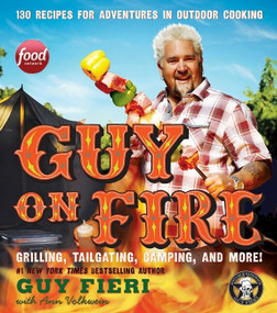 Guy on Fire (130 Recipes for Adventures in Outdoor Cooking) by Guy Fieri, 9780062244710