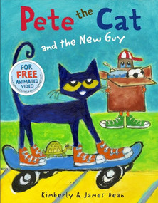 Pete the Cat and the New Guy by James Dean, James Dean, Kimberly Dean, 9780062275608
