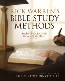 Rick Warren's Bible Study Methods (Twelve Ways You Can Unlock God's Word) by Rick Warren, 9780310273004