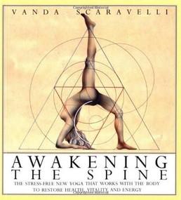 Awakening the Spine by Vanda Scaravelli, 9780062507921