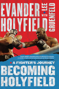Becoming Holyfield (A Fighter's Journey) by Evander Holyfield, Lee Gruenfeld, 9781416534877