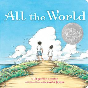 All the World - 9781481431217 by Liz Garton Scanlon, Marla Frazee, 9781481431217