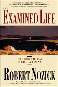 Examined Life (Philosophical Meditations) by Robert Nozick, 9780671725013