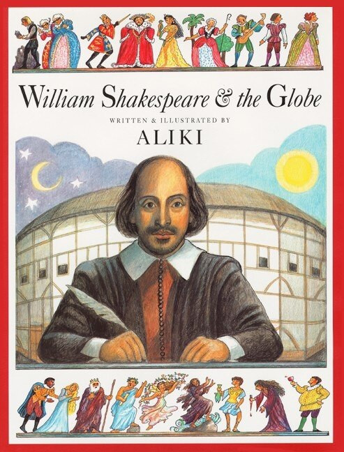 William Shakespeare & the Globe by Aliki, Aliki, 9780064437226