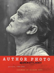 Author Photo (Portraits, 1983-2002) by Marion Ettlinger, Richard Ford, 9781451656152