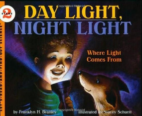 Day Light, Night Light (Where Light Comes From) by Dr. Franklyn M. Branley, Stacey Schuett, 9780064451710