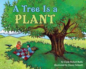 A Tree Is a Plant by Clyde Robert Bulla, Stacey Schuett, 9780064451963