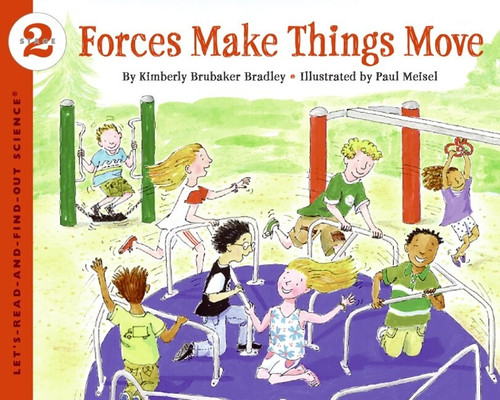 Forces Make Things Move by Kimberly Bradley, Paul Meisel, 9780064452144