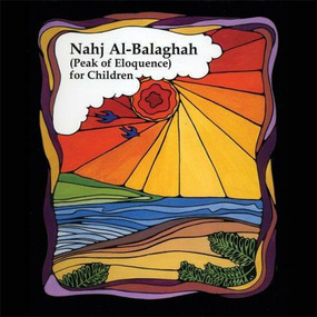 Nahj Al-Balaghah (Peak of Eloquence) for Children by Ali ibn Abu-Talib, 9781879402089