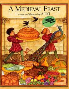 A Medieval Feast by Aliki, Aliki, 9780064460507