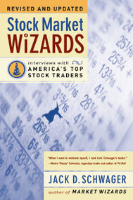 Stock Market Wizards (Interviews with America's Top Stock Traders) by Jack D. Schwager, 9780066620596