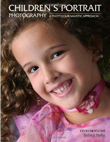 Children's Portrait Photography (A Photojournalistic Approach) by Kevin Newsome, 9781584282068