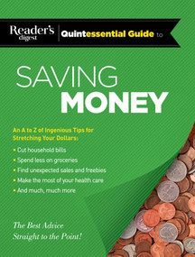 Reader's Digest Quintessential Guide to Saving Money (The Best Advice, Straight to the Point!) by Reader's Digest Reader's Digest, 9781621452485