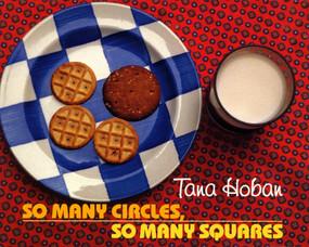So Many Circles, So Many Squares by Tana Hoban, 9780688151652