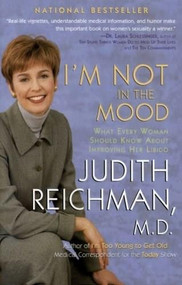 I'm Not in the Mood (What Every Woman Should Know About Improving Her Libido) by Judith Reichman, 9780688172251