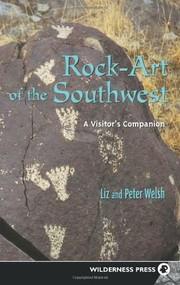 Rock-Art of the Southwest by Liz Welsh, Peter Welsh, 9780899972589