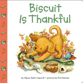 Biscuit Is Thankful by Alyssa Satin Capucilli, Pat Schories, 9780694015191