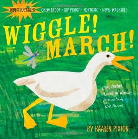 Indestructibles Wiggle! March! (Chew Proof · Rip Proof · Nontoxic · 100% Washable (Book for Babies, Newborn Books, Safe to Chew)) by Amy Pixton, Kaaren Pixton, 9780761156987