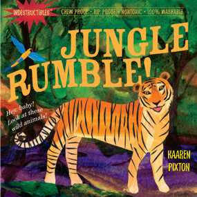 Indestructibles: Jungle Rumble! (Chew Proof · Rip Proof · Nontoxic · 100% Washable (Book for Babies, Newborn Books, Safe to Chew)) by Amy Pixton, Kaaren Pixton, 9780761158585