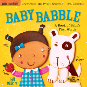 Indestructibles: Baby Babble (Chew Proof · Rip Proof · Nontoxic · 100% Washable (Book for Babies, Newborn Books, Safe to Chew)) by Kate Merritt, Amy Pixton, 9780761168805