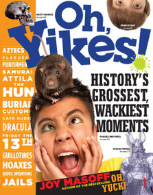Oh, Yikes! (History's Grossest, Wackiest Moments) by Joy Masoff, 9780761136842