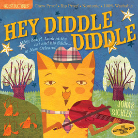 Indestructibles: Hey Diddle Diddle (Chew Proof · Rip Proof · Nontoxic · 100% Washable (Book for Babies, Newborn Books, Safe to Chew)) by Jonas Sickler, Amy Pixton, 9780761158622