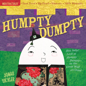 Indestructibles: Humpty Dumpty (Chew Proof · Rip Proof · Nontoxic · 100% Washable (Book for Babies, Newborn Books, Safe to Chew)) by Jonas Sickler, Amy Pixton, 9780761158615