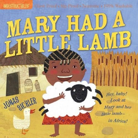 Indestructibles: Mary Had a Little Lamb (Chew Proof · Rip Proof · Nontoxic · 100% Washable (Book for Babies, Newborn Books, Safe to Chew)) by Jonas Sickler, Amy Pixton, 9780761158608