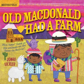 Indestructibles: Old MacDonald Had a Farm (Chew Proof · Rip Proof · Nontoxic · 100% Washable (Book for Babies, Newborn Books, Safe to Chew)) by Jonas Sickler, Amy Pixton, 9780761159223