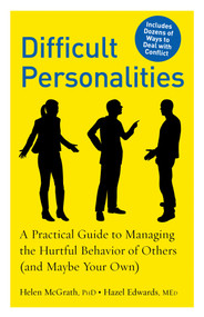 Difficult Personalities (A Practical Guide to Managing the Hurtful Behavior of Others (and Maybe Your Own)) by Helen McGrath, Hazel Edwards, 9781615190133