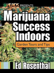 Marijuana Success Indoors (Garden Tours and Tips) by Ed Rosenthal, 9780932551566
