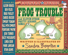 Frog Trouble (. . . And Eleven Other Pretty Serious Songs) by Sandra Boynton, 9780761171768