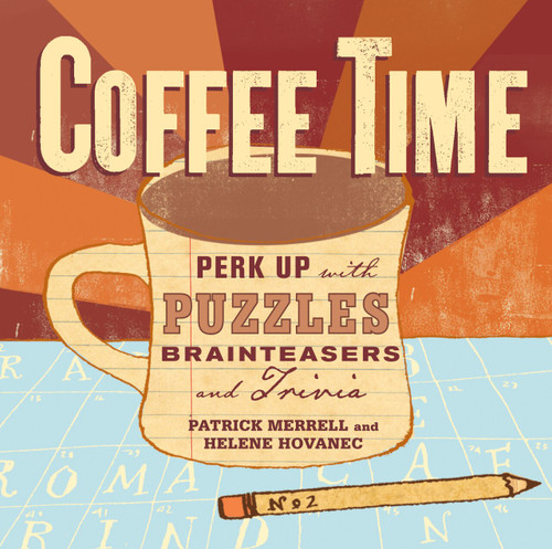 Coffee Time (Perk Up with Puzzles, Brainteasers, and Trivia) (Miniature Edition) by Helene Hovanec, Patrick Merrell, 9781580176835