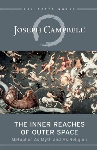The Inner Reaches of Outer Space (Metaphor as Myth and as Religion) by Joseph Campbell, 9781608681105