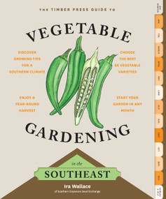 The Timber Press Guide to Vegetable Gardening in the Southeast by Ira Wallace, 9781604693713