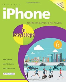 iPhone in easy steps (Covers iPhone 6 and iOS 8) by Drew Provan, 9781840786392