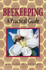 Beekeeping (A Practical Guide) by Richard E. Bonney, 9780882668611