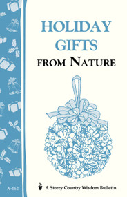 Holiday Gifts from Nature (Storey's Country Wisdom Bulletin A-162) by Cornelia M. Parkinson, 9780882666105