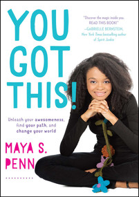 You Got This! (Unleash Your Awesomeness, Find Your Path, and Change Your World) by Maya S. Penn, 9781501123719