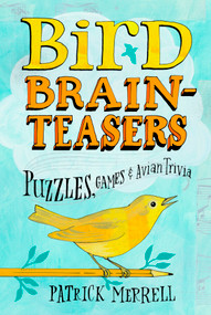 Bird Brainteasers (Puzzles, Games & Avian Trivia) (Miniature Edition) by Patrick Merrell, 9781603420808