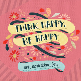 Think Happy, Be Happy (Art, Inspiration, Joy) (Miniature Edition) by Workman Publishing, 9780761177579