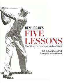 Ben Hogan's Five Lessons (The Modern Fundamentals of Golf) - 9780671723019 by Ben Hogan, 9780671723019