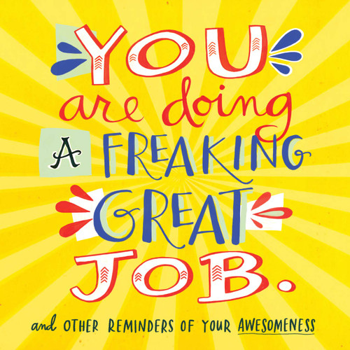 You Are Doing a Freaking Great Job. (And Other Reminders of Your Awesomeness) (Miniature Edition) by Workman Publishing, 9780761184478