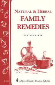 Natural & Herbal Family Remedies (Storey's Country Wisdom Bulletin A-168) by Cynthia Black, 9780882667164