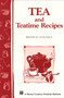 Tea and Teatime Recipes (Storey's Country Wisdom Bulletin A-174) by Maggie Stuckey, 9780882667201