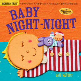 Indestructibles: Baby Night-Night (Chew Proof · Rip Proof · Nontoxic · 100% Washable (Book for Babies, Newborn Books, Safe to Chew)) by Kate Merritt, Amy Pixton, 9780761181828