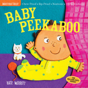 Indestructibles: Baby Peekaboo (Chew Proof · Rip Proof · Nontoxic · 100% Washable (Book for Babies, Newborn Books, Safe to Chew)) by Kate Merritt, Amy Pixton, 9780761181811